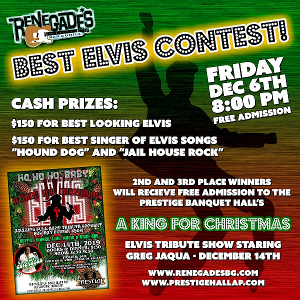 Renegade's BEST ELVIS CONTEST! Cash Prizes - Friday, December 6th - Free admission!