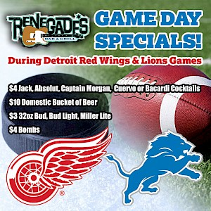 Game Day Specials! During Detroit Red Wings and Lions games.