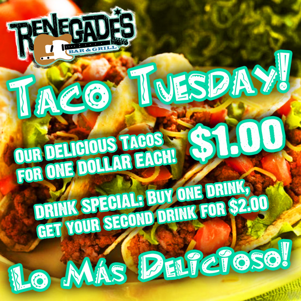Taco Tuesday! Tacos $1 EACH! Buy one drink, get your second for $2!